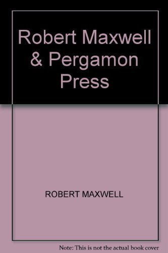 Robert Maxwell & Pergamon Press; 40 Years' Service to Science, Technology and Education