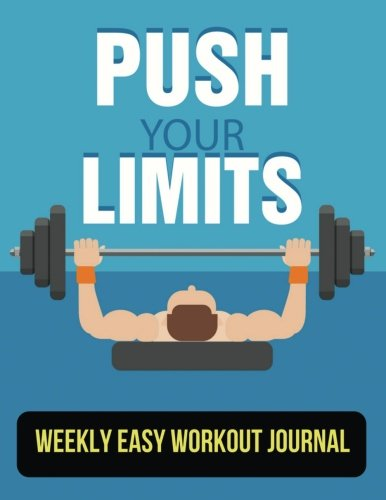 Weekly Easy Workout Journal: fitness tracker book With Calendar 2018-2019 Weekly Workout Planner,Workout Goal, Workout Journal Notebook Workbook Made In USA (workout log notebook) (Volume 1)