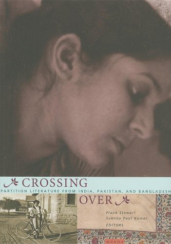 Crossing Over: Stories of Partition from India, Pakistan, and Bangladesh (Mānoa)