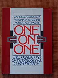 One on One: The Foundations of Interpersonal Communication