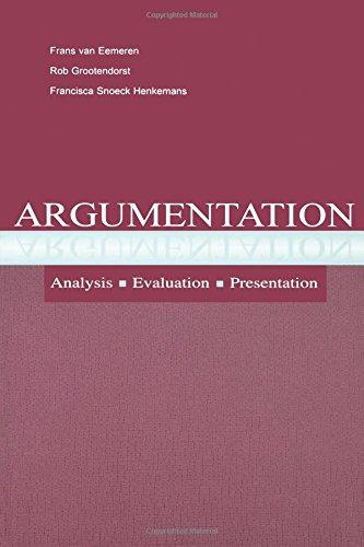 Argumentation: Analysis, Evaluation, Presentation (Routledge Communication Series)