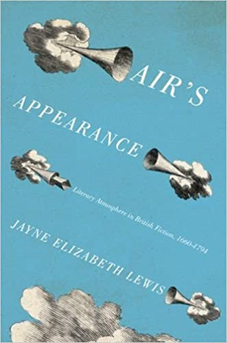 Book Air's Appearance: Literary Atmosphere in British Fiction, 1660-1794