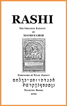 Rashi: The Greatest Exegete by [Liber, Maurice]
