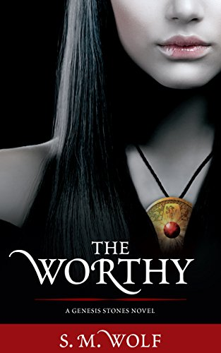 The Worthy: A Genesis Stones Novel (The Genesis Stones Book 2)