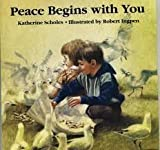 Peace Begins with You, Katherine Scholes, 0316774367