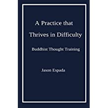 A Practice that Thrives in Difficulty: Buddhist Thought Training
