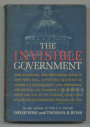 The Invisible Government by David Wise and Thomas B. Ross