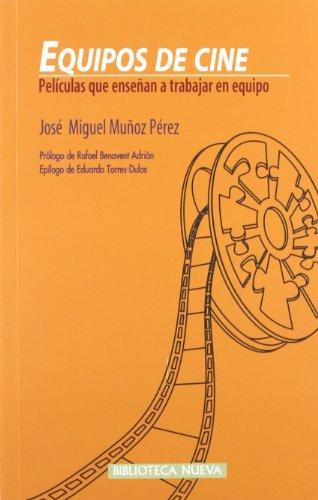 Descargar Libro Equipos De Cine. Películas Que Enseñan A Trabajar En Equipo José Miguel Muñoz Pérez