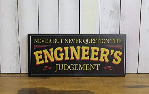 WoodSign MarthaFox Engineer's Sign/Never but Never/question The Engineer's Judgement/Shelf Sitter/Black/White/Chalkboard Style/Graduation Gift/Wood Sign/Office