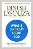 What's So Great about God: A Reasonable Defense of