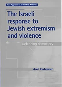 The Israeli Response to Jewish Extremism and Violence (New Approaches to Conflict Analysis) by Ami Pedahzur (2002-10-31)