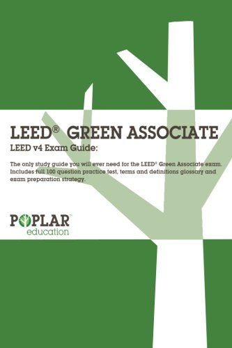 Poplar LEED v4 Green Associate Study Guide and 100 Question Practice Test