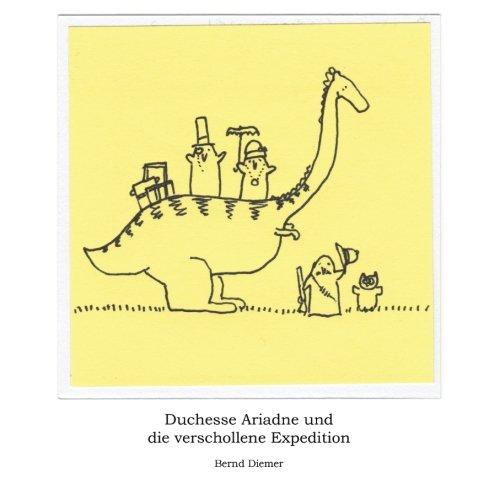 Duchesse Ariadne und die verschollene Expedition (Die Abenteuer von Duchesse Ariadne) (Volume 1) (German Edition) pdf epub
