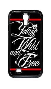 Cool Painting Young Wild and Free Snap-on Hard Back Case Cover Shell for Samsung GALAXY S4 I9500 I9502 I9508 I959 -1420