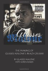 The Making Of Glasses Malone's Beach Cruiser
