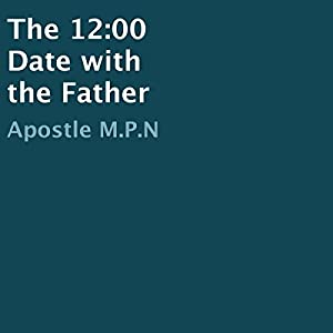 The 12:00 Date with the Father Audiobook