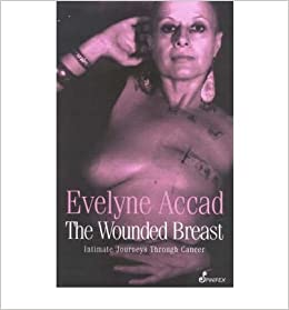 The Wounded Breast: Intimate Journeys Through Cancer