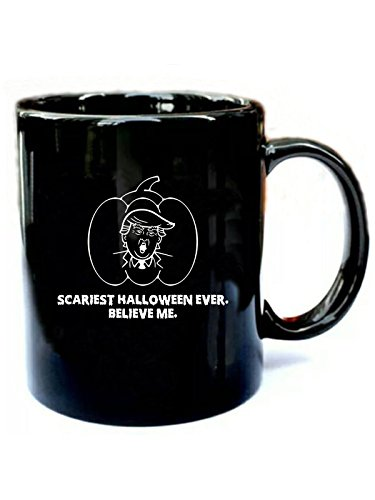 Scariest Halloween Ever Believe Me - Funny Gift Black 11oz Ceramic Coffee Mug ()