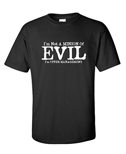 I'm Not A Minion Of Evil Gift Idea Mens Sarcastic Funny T-Shirt 5XL Black