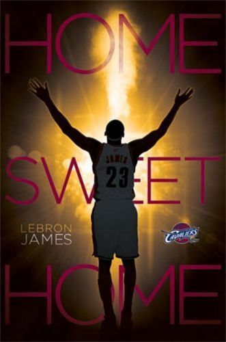 LeBron James - Home Sweet Home - Cleveland Cavaliers 2014 NBA Art Print Poster