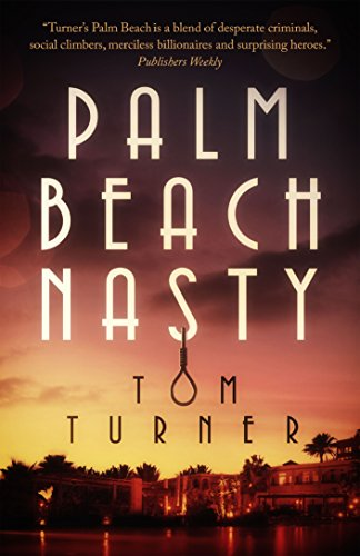 Palm Beach Nasty (Charlie Crawford Palm Beach Mysteries Book 1) ()