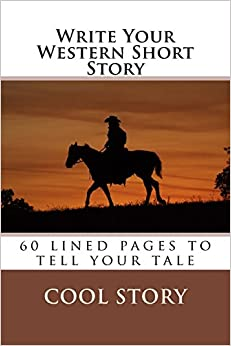 Book Write Your Western Short Story: 60 lined pages to tell your tale