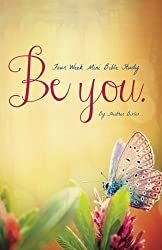 Be You - Four Week Mini Bible Study: Becoming Press Mini Bible Studies