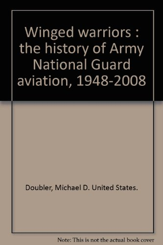 Winged warriors : the history of Army National Guard aviation, - Cat Winged