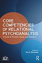 Core Competencies of Relational Psychoanalysis: A Guide to Practice, Study and Research (Relational Perspectives Book Series) Kindle Edition