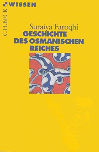 Geschichte des Osmanischen Reiches (Beck'sche Reihe) Taschenbuch – 8. Dezember 2014 Suraiya Faroqhi C.H.Beck 3406460216 Regionalgeschichte