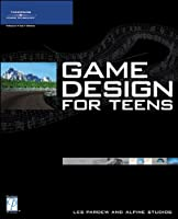 Game Design for Teens Front Cover