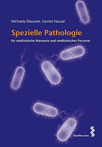 Spezielle Pathologie für medizinische Masseure und medizinisches Personal