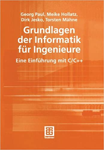 Grundlagen der Informatik für Ingenieure: Eine Einführung Mit C/C++: Eine Einfuhrung Mit C/C++