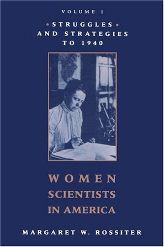 Women Scientists in America: Struggles and Strategies to 1940 by Brand: Johns Hopkins University Press