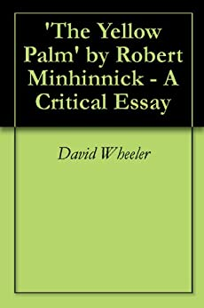 yellow palm by robert minhinnick essay Others in this cluster concentrate on the effects of conflict on the individual or society in  'the yellow palm' by robert minhinnick | | | | | | | | | | |.