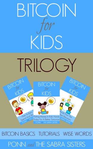 [Bitcoin Beginner For Kids Trilogy] Book 1: Bitcoin Basics. Book 2: Fun & Easy Tutorials. Book 3: Wise - Online Gigi