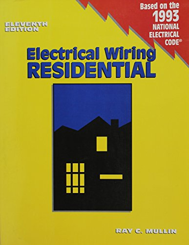 Electrical Wiring, Residential/Based on the 1993 National Electrical Code (Electrical Wiring Residential (Paperback))