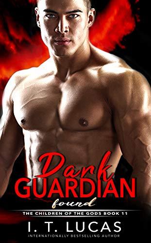 DARK GUARDIAN FOUND (The Children Of The Gods Paranormal Romance Series Book 11)