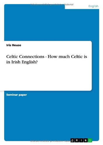 Celtic Connections - How much Celtic is in Irish English?