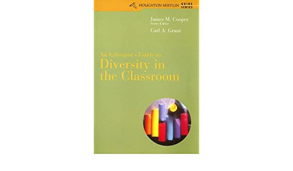 An Educator's Guide to Diversity in the Classroom: Carl A