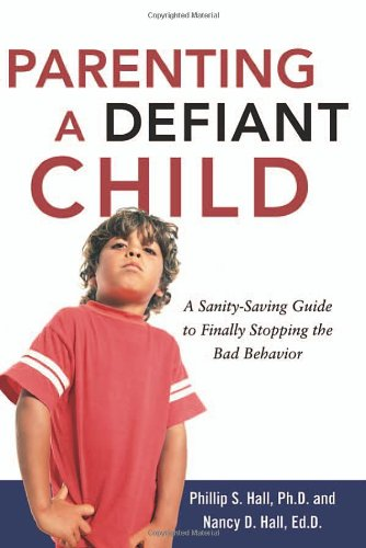 2007 Spring list: Parenting a Defiant Child: A Sanity-saving Guide to Finally Stopping the Bad Behavior