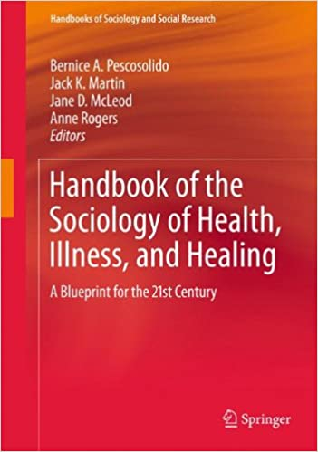 Handbook of the Sociology of Health, Illness, and Healing: A Blueprint for the 21st Century (Handbooks of Sociology and Social Research)