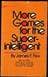img - for More Games for the Super Intelligent book / textbook / text book