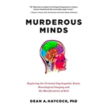 Murderous Minds: Exploring The Criminal Psychopathic Brain: Neurological Imaging