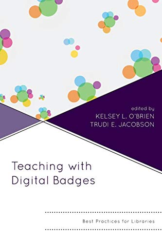 Teaching with Digital Badges (Innovations in Information Literacy) (Badges Digital)
