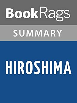 an analysis of the characters of hiroshima by john hersey Hiroshima: book summary, characters & quotes lesson summary john hersey's hiroshima, appeared in the new yorker in 1946 and was later published in the form of a.