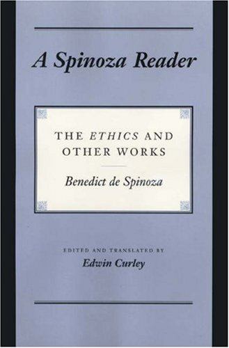A Spinoza Reader: The Ethics and Other Works