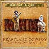 : Heartland Cowboy: Cowboy Songs, Vol. 5