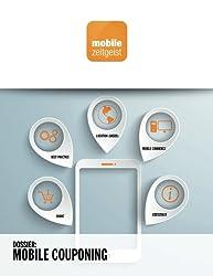 Mobile Couponing: Markt, Best Practice, Location (Based), Mobile Commerce, Statistiken (mobile zeitgeist Dossiers)