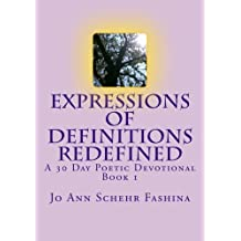 Expressions of Definitions Redefined: A 30 Day Poetic Devotional